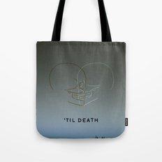 'Til Death Tote Bag