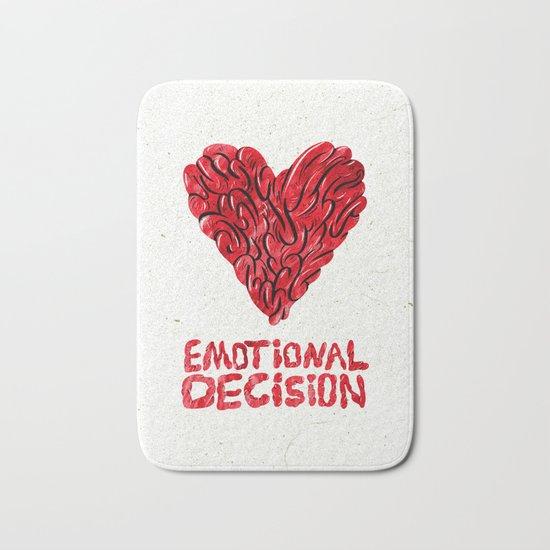 Emotional decision Bath Mat