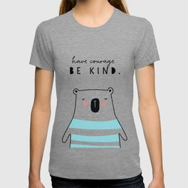 have courage BE KIND T-shirt