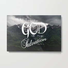 Surely God is My Salvation Isaiah 12:2 Comforting Scripture Verse Art Metal Print