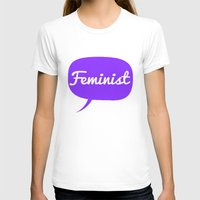 feminist T-shirts featuring Feminist by LittleKnits