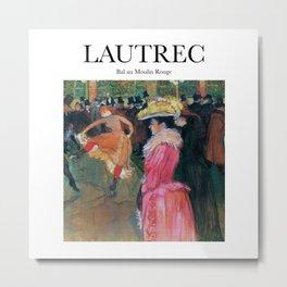 Lautrec / Bal au Moulin Metal Print