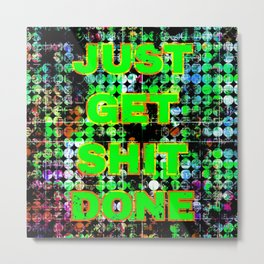just get it done quote with circle pattern painting abstract background in green blue pink Metal Print