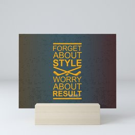 Forget about your style Mini Art Print