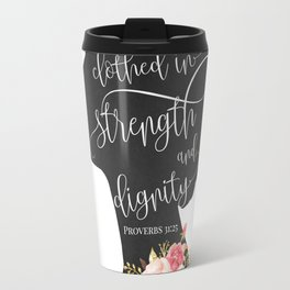 She is Clothed in Strength and Dignity Travel Mug