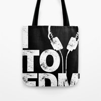 edm Tote Bags featuring I Listen to EDM by DropBass