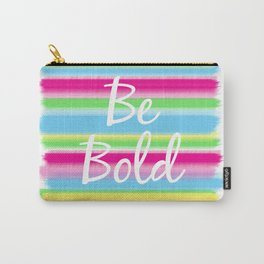 Be Bold! Carry-All Pouch