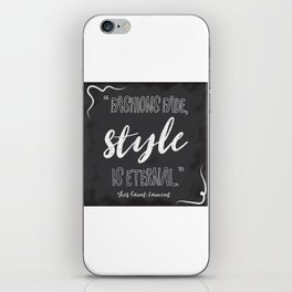 Fashions fade, style is eternal. iPhone Skin