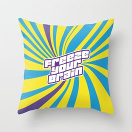 Freeze Your Brain - Heathers the Musical Throw Pillow