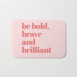 be bold III Bath Mat
