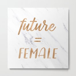 The Future is Female Copper Bronze Gold on Marble Metal Print