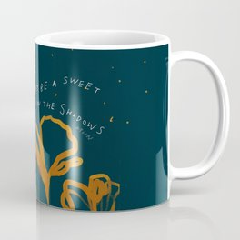 """""""Let Light Be A Sweet Rebellion In The Shadows"""" Coffee Mug"""