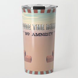 Secure The Border Travel Mug
