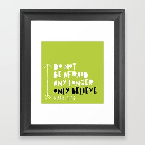 Only Believe - Mark 5:36 Framed Art Print