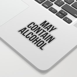 May Contain Alcohol Funny Quote Sticker