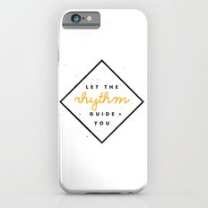 Let the Rhythm Guide You iPhone 6s Slim Case