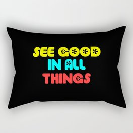 see good in all things quote Rectangular Pillow