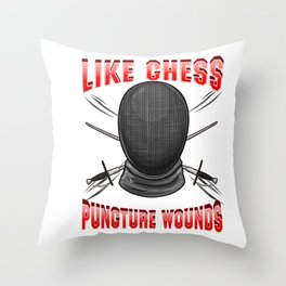 Fencing: Like Chess But With Puncture Wounds Throw Pillow