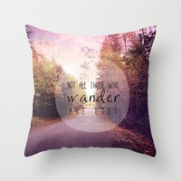 not all who wander are lost Throw Pillows featuring not all those who wander are lost by Sylvia Cook Photography