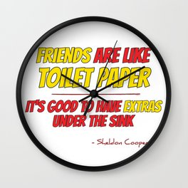 Friends are like toilet paper Wall Clock