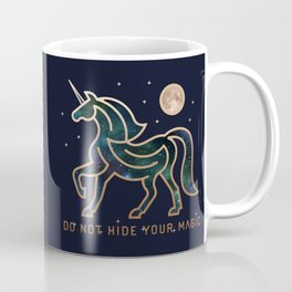 Do Not Hide Your Magic - Galactic Unicorn Coffee Mug