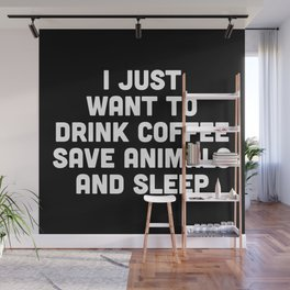 Drink Coffee Funny Quote Wall Mural