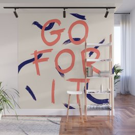 GO FOR IT #society6 #motivational Wall Mural