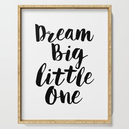 Dream Big Little One black-white minimalist childrens room nursery poster home wall decor bedroom Serving Tray
