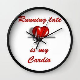 Running late is my Cardio Wall Clock