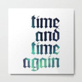 time and time again Metal Print