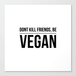 Be vegan | food animal rights gift idea Canvas Print