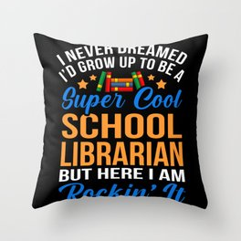 Super Cool School Librarian Gift Librarian Day Throw Pillow