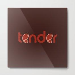Tender Metal Print
