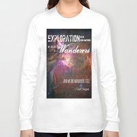 "sagan Long Sleeve T-shirts featuring ""Exploration is in Our Nature"" Carl Sagan Quote by kishbish"