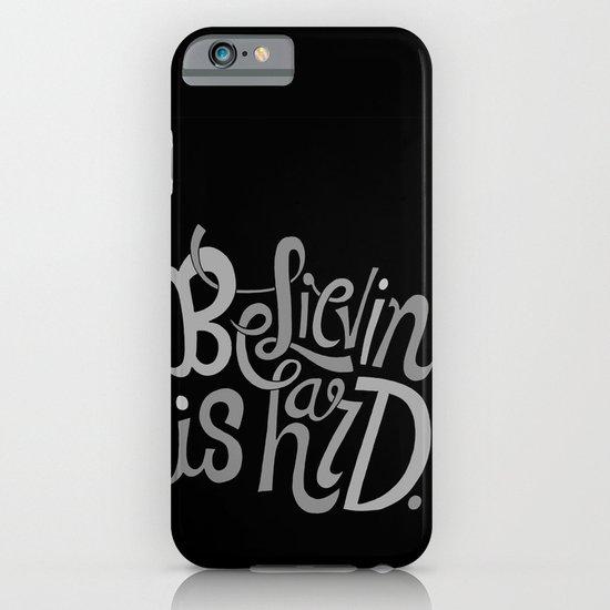 Believin' is Hard. iPhone & iPod Case