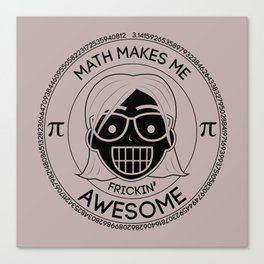 Frickin Awesome - Math Girl Canvas Print
