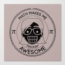 Frickin Awesome - Math Girl Canvas Print