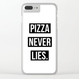 PIZZA NEVER LIES Clear iPhone Case