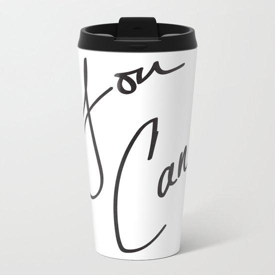 You Can. Metal Travel Mug