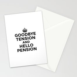 GOODBYE TENSION HELLO PENSION Stationery Cards
