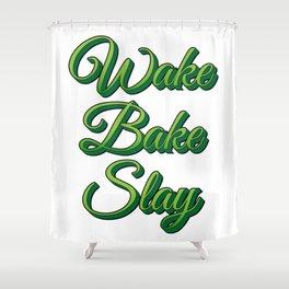 Wake Bake Slay Shower Curtain