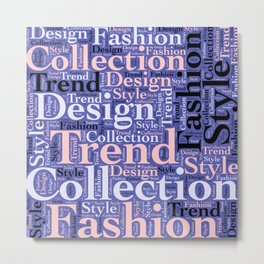 Fashion design Metal Print