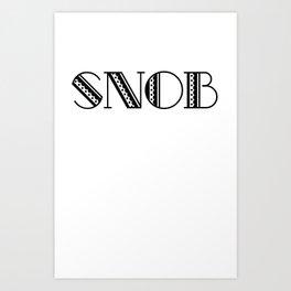 Snob Art Print