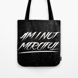 illuminae - Am I not Merciful Tote Bag