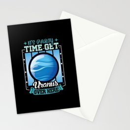 Its Party time get Uranus over here shirt design Stationery Cards