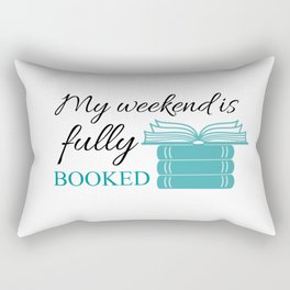 My weekend is fully booked Rectangular Pillow