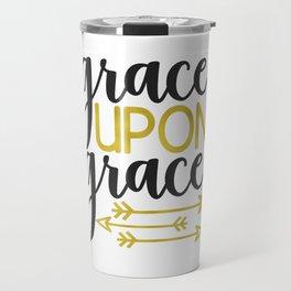 INSPIRATIONAL CHRISTIAN BIBLE VERSE design - GRACE UPON GRACE Travel Mug