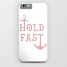 Hold Fast Anchor Pink iPhone Case