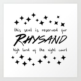 This seat is reserved for Rhysand Art Print