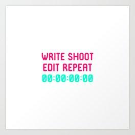 Write Shoot Edit Video Editing Funny Quote Art Print